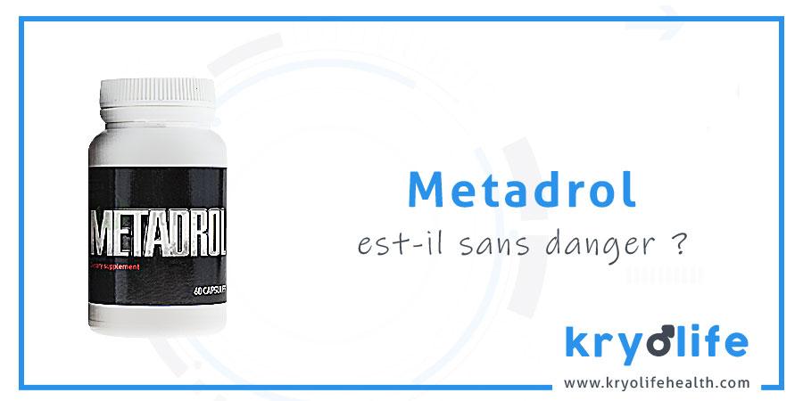 Le Metadrol est-il sans danger