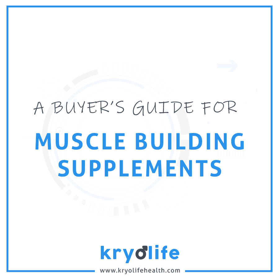 A Buyer's Guide for Muscle Building Supplements