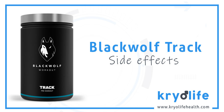 Blackwolf Track side effects