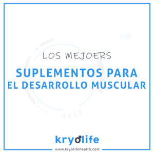 Los Mejores Suplementos para el Desarrollo Muscular