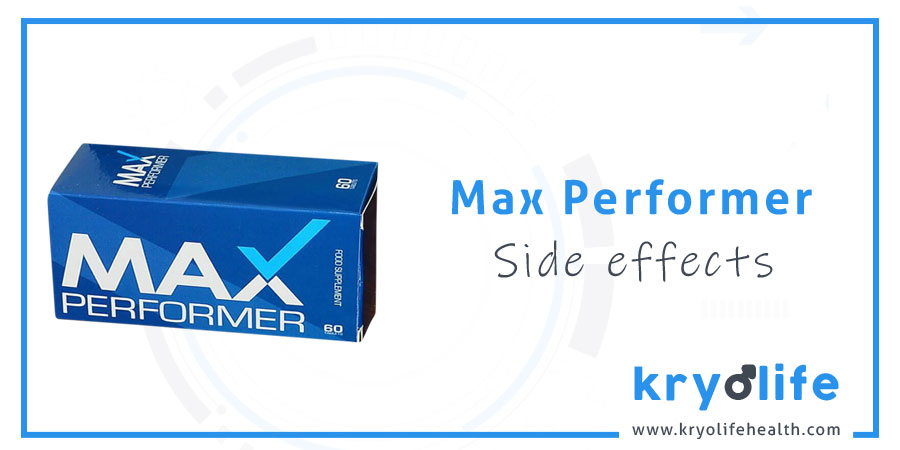 Max Performer side effects