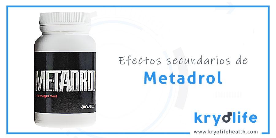 metadrol efectos secundarios kryolife health