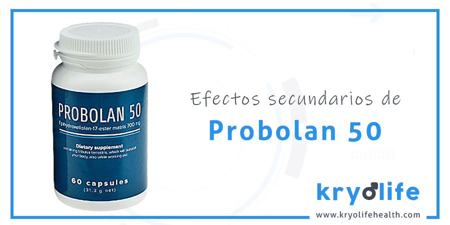 probolan 50 efectos secundarios kryolife health