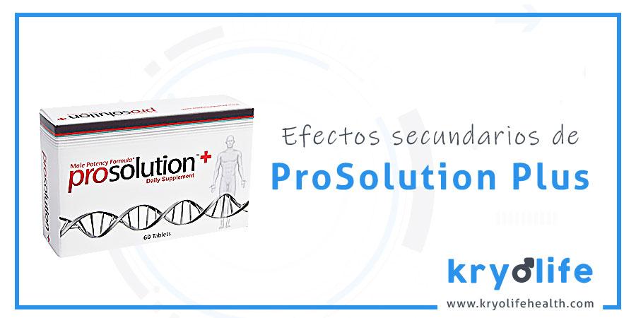 Efectos secundarios de Prosolution Plus