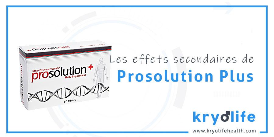Les effets secondaires de Prosolution Plus