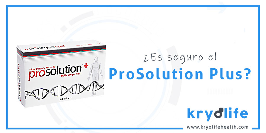 ¿Es seguro la Prosolution Plus