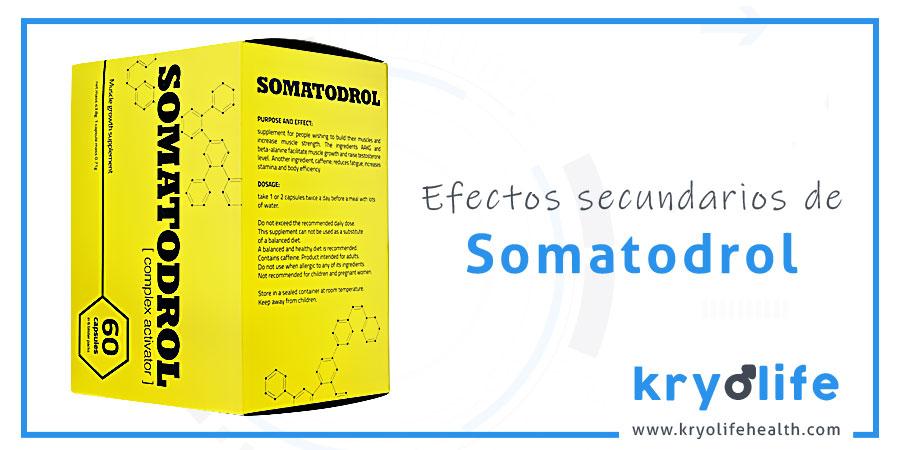 somatodrol efectos secundarios kryolife health