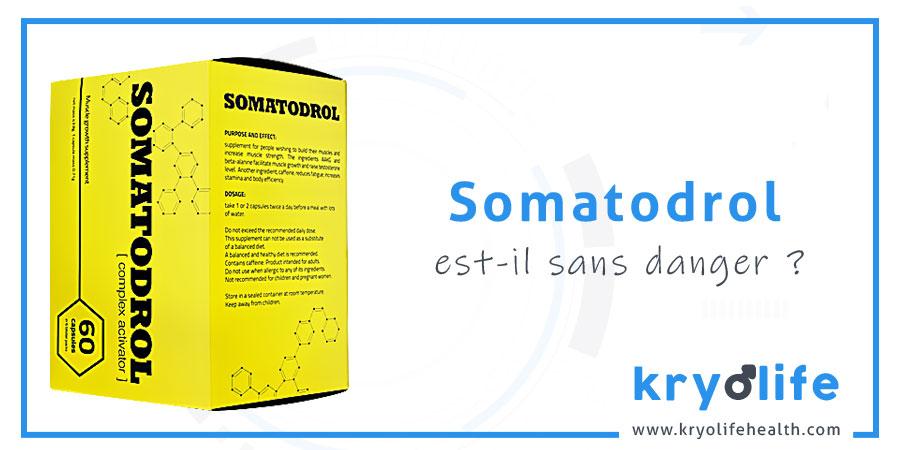 Le Somatodrol est-il sans danger