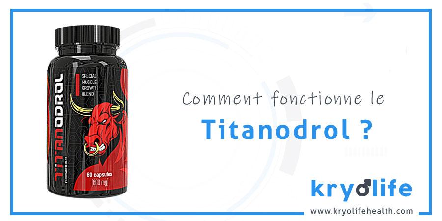Comment fonctionne le Titanodrol