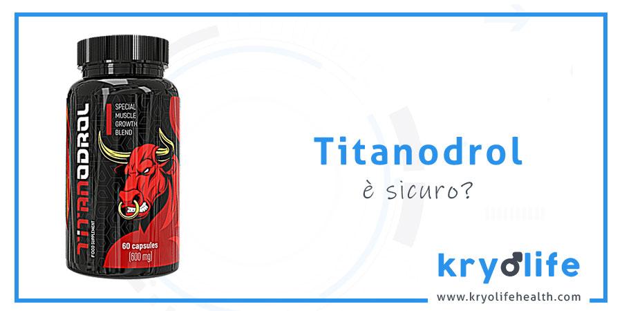 Titanodrol è sicuro
