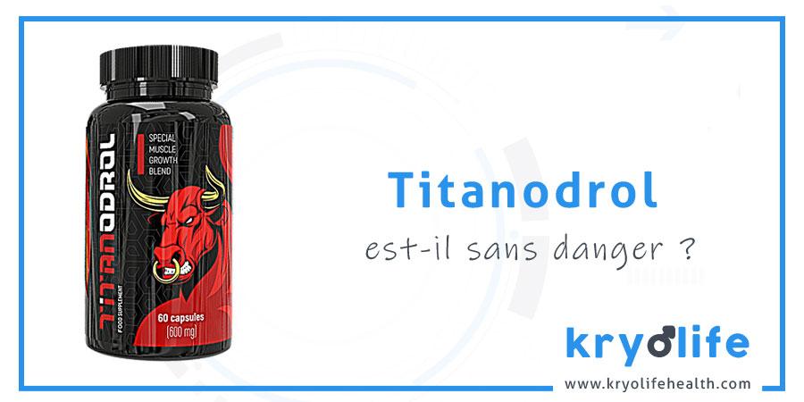Le Titanodrol est-il sans danger