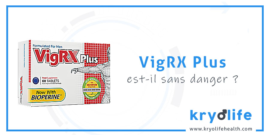 VigRX Plus est-il sans danger