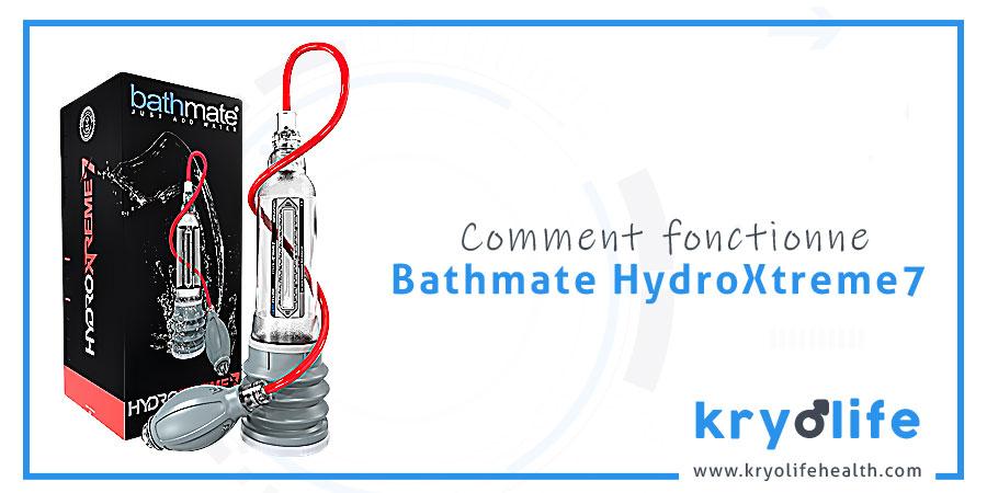 Comment fonctionne Bathmate HydroXtreme7
