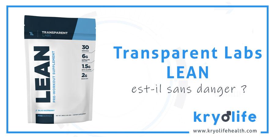Transparent Labs Lean est-il sans danger