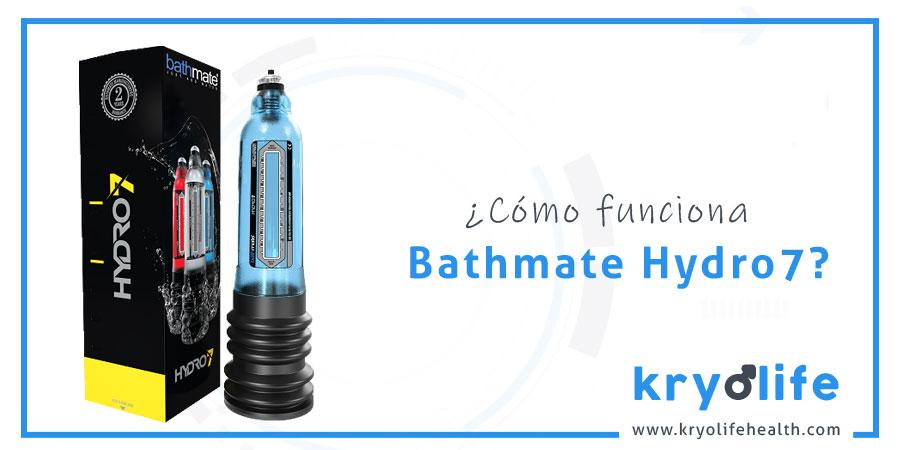 ¿Cómo funciona Bathmate Hydro7