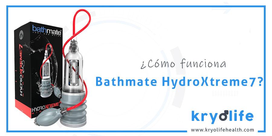 ¿Cómo funciona Bathmate HydroXtreme7