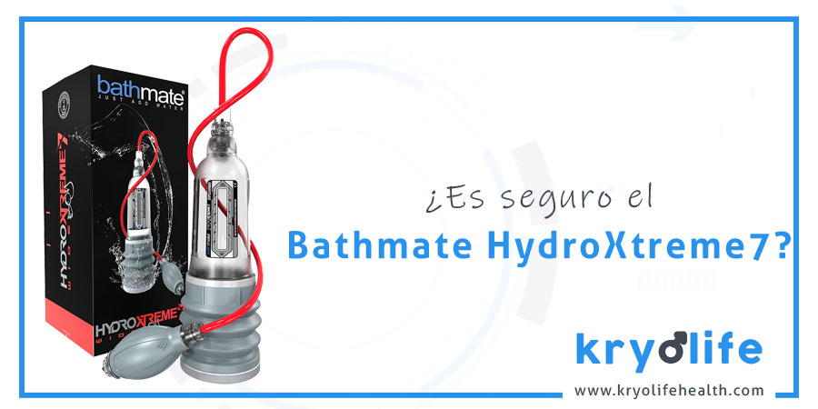 ¿Es seguro Bathmate HydroXtreme7