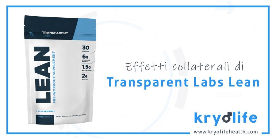 Effetti collaterali di Transparent Labs Lean