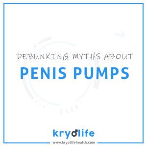 penis pumps myths